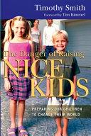 The Danger of Raising Nice Kids