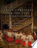 Child Composers in the Old Conservatories