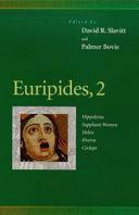 Euripides  Hippolytus  Suppliant women  Helen  Electra  Cyclops