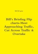 Bill's Briefing Flip charts-Meet Approaching Traffic, Cut Across Traffic & Overtake