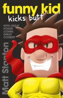 Funny Kid Kicks Butt (Funny Kid, #6) Pdf/ePub eBook