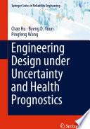 Engineering Design under Uncertainty and Health Prognostics