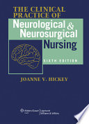 """Clinical Practice of Neurological and Neurosurgical Nursing"" by Joanne V. Hickey"