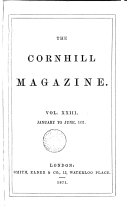 THE CORNHILL MAGAZINE VOL  XXIII JANUARY TO JUNE  1871