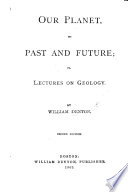 Our Planet Its Past And Future Or Lectures On Geology Second Edition