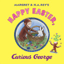 Margret and H A  Rey s Happy Easter Curious George Book PDF