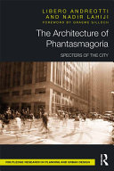The Architecture of Phantasmagoria