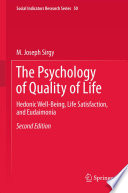"""The Psychology of Quality of Life: Hedonic Well-Being, Life Satisfaction, and Eudaimonia"" by M. Joseph Sirgy"
