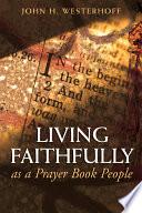 Living Faithfully as a Prayer Book People