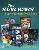 The Star Wars Super Collector s Wish Book