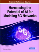 Harnessing the Potential of AI for Modeling 6g Networks