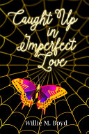 Caught Up in Imperfect Love