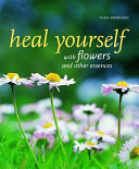 Heal Yourself with Flowers and Other Essences