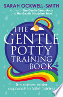 The Gentle Potty Training Book Book PDF