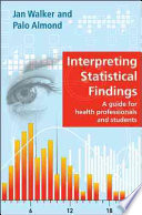 Interpreting Statistical Findings  A Guide For Health Professionals And Students