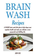 BRAIN WASH RECIPES