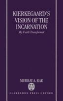 Kierkegaard s Vision of the Incarnation