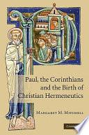 Paul The Corinthians And The Birth Of Christian Hermeneutics
