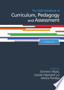 The SAGE Handbook of Curriculum, Pedagogy and Assessment