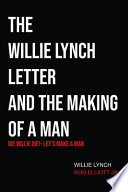 The Willie Lynch Letter & Let's Make a Man