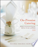 On Premise Catering  Hotels  Convention Centers  Arenas  Clubs  and More  2nd Edition