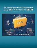 Enterprise Master Data Management Using SAP Netweaver MDM Book