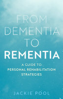 From Dementia to Rementia Book