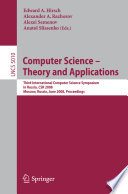 Computer Science - Theory and Applications  : Third International Computer Science Symposium in Russia, CSR 2008, Moscow, Russia, June 7-12, 2008, Proceedings
