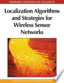Localization Algorithms and Strategies for Wireless Sensor Networks: Monitoring and Surveillance Techniques for Target Tracking