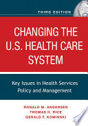 """Changing the U.S. Health Care System, CafeScribe: Key Issues in Health Services Policy and Management"" by Ronald M. Andersen, Thomas H. Rice, Gerald F. Kominski, Abdelmonem A. Afifi, Linda Rosenstock"