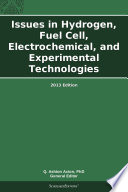 Issues in Hydrogen  Fuel Cell  Electrochemical  and Experimental Technologies  2013 Edition