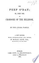 The Peep O Day  Or  John Doe  by M  and J  Banim   And Crohoore of the Billhook  by M  Banim      A New Edition  with Introduction and Notes by M  Banim  Etc