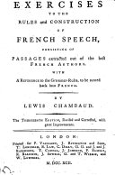 Exercises to the rules and construction of French speech ... The thirteenth edition, revised and corrected, etc