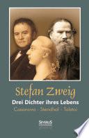 Drei Dichter ihres Lebens: Casanova - Stendhal - Tolstoi