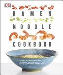 The Ramen Noodle Cookbook