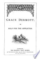 Grace Dermott; or, Help for the afflicted