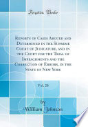 Reports of Cases Argued and Determined in the Supreme Court of Judicature, and in the Court for the Trial of Impeachments and the Correction of Errors, in the State of New York, Vol. 20 (Classic Reprint)