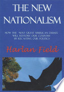 The New Nationalism  How The Next Great American Debate Will Restore Our Country By Recasting Our Politics
