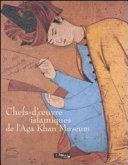 Chefs-d'oeuvre islamiques de l'Aga Khan museum