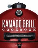 The Essential Kamado Grill Cookbook