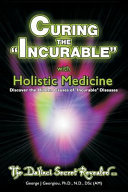 Curing the Incurable with Holistic Medicine: The DaVinci Secret Revealed