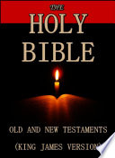 The Holy Bible   Old and New Testaments  King James Version  Book PDF