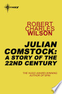 Julian Comstock  A Story of the 22nd Century