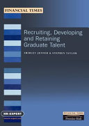 Recruiting, Developing and Retaining Graduate Talent