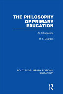 The Philosophy of Primary Education (RLE Edu K)