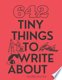 642 Things Tiny to Write about