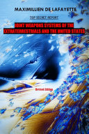 10th Edition  TOP SECRET REPORT  Joint Weapons Systems Of The Extraterrestrials And The United States