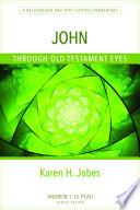 John Through Old Testament Eyes