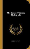 The Gospel at Work in Modern Life