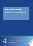 Handbook on Vermicomposting  Requirements  Methods  Advantages and Applications